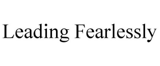 mark for LEADING FEARLESSLY, trademark #77214432
