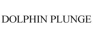 mark for DOLPHIN PLUNGE, trademark #77215381