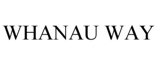 mark for WHANAU WAY, trademark #77215890