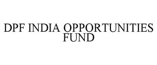 mark for DPF INDIA OPPORTUNITIES FUND, trademark #77218751