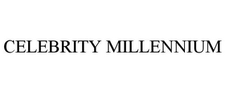 mark for CELEBRITY MILLENNIUM, trademark #77219485