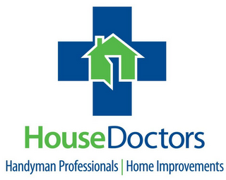 mark for HOUSE DOCTORS HANDYMAN PROFESSIONALS | HOME IMPROVEMENTS, trademark #77219523