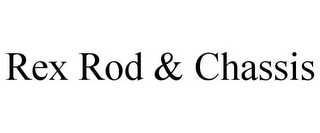 mark for REX ROD & CHASSIS, trademark #77223994
