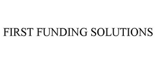 mark for FIRST FUNDING SOLUTIONS, trademark #77224517