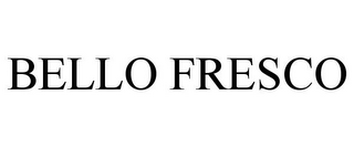 mark for BELLO FRESCO, trademark #77224831