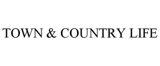 mark for TOWN & COUNTRY LIFE, trademark #77224855