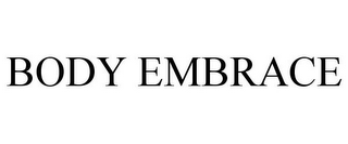 mark for BODY EMBRACE, trademark #77225759