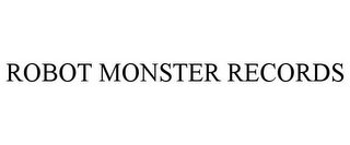 mark for ROBOT MONSTER RECORDS, trademark #77226944