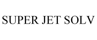 mark for SUPER JET SOLV, trademark #77227009