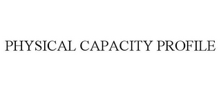 mark for PHYSICAL CAPACITY PROFILE, trademark #77229153