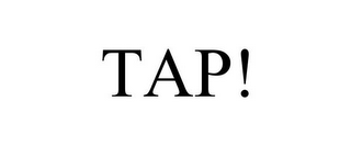mark for TAP!, trademark #77232122