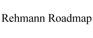 mark for REHMANN ROADMAP, trademark #77232563