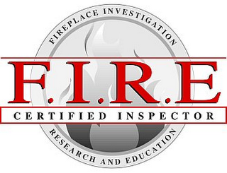 mark for F.I.R.E CERTIFIED INSPECTOR FIREPLACE INVESTIGATION RESEARCH AND EDUCATION, trademark #77233090