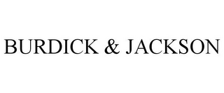 mark for BURDICK & JACKSON, trademark #77233491