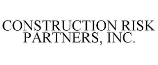 mark for CONSTRUCTION RISK PARTNERS, INC., trademark #77235934