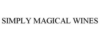 mark for SIMPLY MAGICAL WINES, trademark #77237381