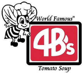 "mark for 4 B'S ""WORLD FAMOUS"" TOMATO SOUP, trademark #77237672"