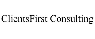 mark for CLIENTSFIRST CONSULTING, trademark #77237712