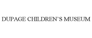mark for DUPAGE CHILDREN'S MUSEUM, trademark #77239174
