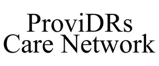 mark for PROVIDRS CARE NETWORK, trademark #77239564