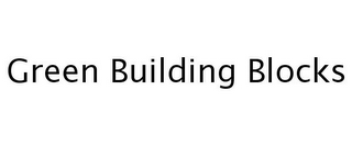 mark for GREEN BUILDING BLOCKS, trademark #77242564