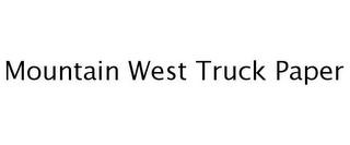 mark for MOUNTAIN WEST TRUCK PAPER, trademark #77242890