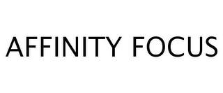 mark for AFFINITY FOCUS, trademark #77244427