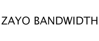 mark for ZAYO BANDWIDTH, trademark #77245166