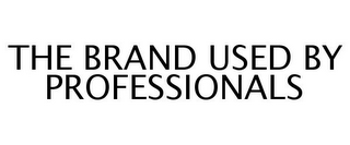 mark for THE BRAND USED BY PROFESSIONALS, trademark #77245188