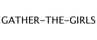 mark for GATHER-THE-GIRLS, trademark #77245592