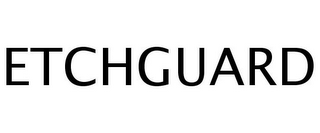 mark for ETCHGUARD, trademark #77245910
