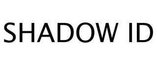 mark for SHADOW ID, trademark #77245986