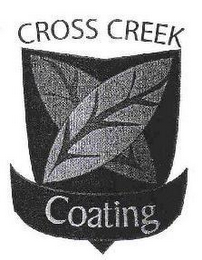 mark for CROSS CREEK COATING, trademark #77246856