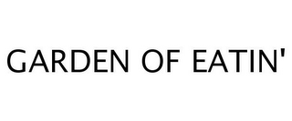 mark for GARDEN OF EATIN', trademark #77248675