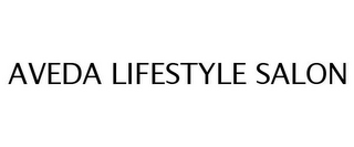 mark for AVEDA LIFESTYLE SALON, trademark #77251356