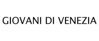 mark for GIOVANI DI VENEZIA, trademark #77254377