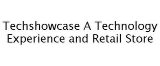 mark for TECHSHOWCASE A TECHNOLOGY EXPERIENCE AND RETAIL STORE, trademark #77257980