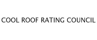 mark for COOL ROOF RATING COUNCIL, trademark #77258344