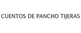 mark for CUENTOS DE PANCHO TIJERAS, trademark #77259227