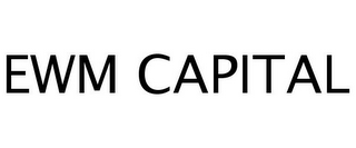mark for EWM CAPITAL, trademark #77260218