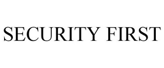 mark for SECURITY FIRST, trademark #77263471