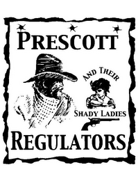 mark for PRESCOTT REGULATORS AND THEIR SHADY LADIES, trademark #77266777