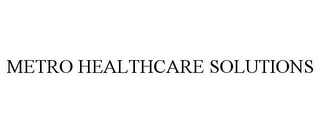 mark for METRO HEALTHCARE SOLUTIONS, trademark #77268023