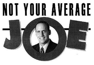 mark for NOT YOUR AVERAGE JOE, trademark #77268190