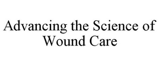 mark for ADVANCING THE SCIENCE OF WOUND CARE, trademark #77268294