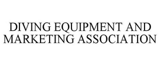 mark for DIVING EQUIPMENT AND MARKETING ASSOCIATION, trademark #77272471