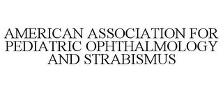 mark for AMERICAN ASSOCIATION FOR PEDIATRIC OPHTHALMOLOGY AND STRABISMUS, trademark #77273176