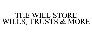 mark for THE WILL STORE WILLS, TRUSTS & MORE, trademark #77274600