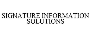 mark for SIGNATURE INFORMATION SOLUTIONS, trademark #77275323