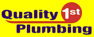 mark for QUALITY 1ST PLUMBING, trademark #77275325